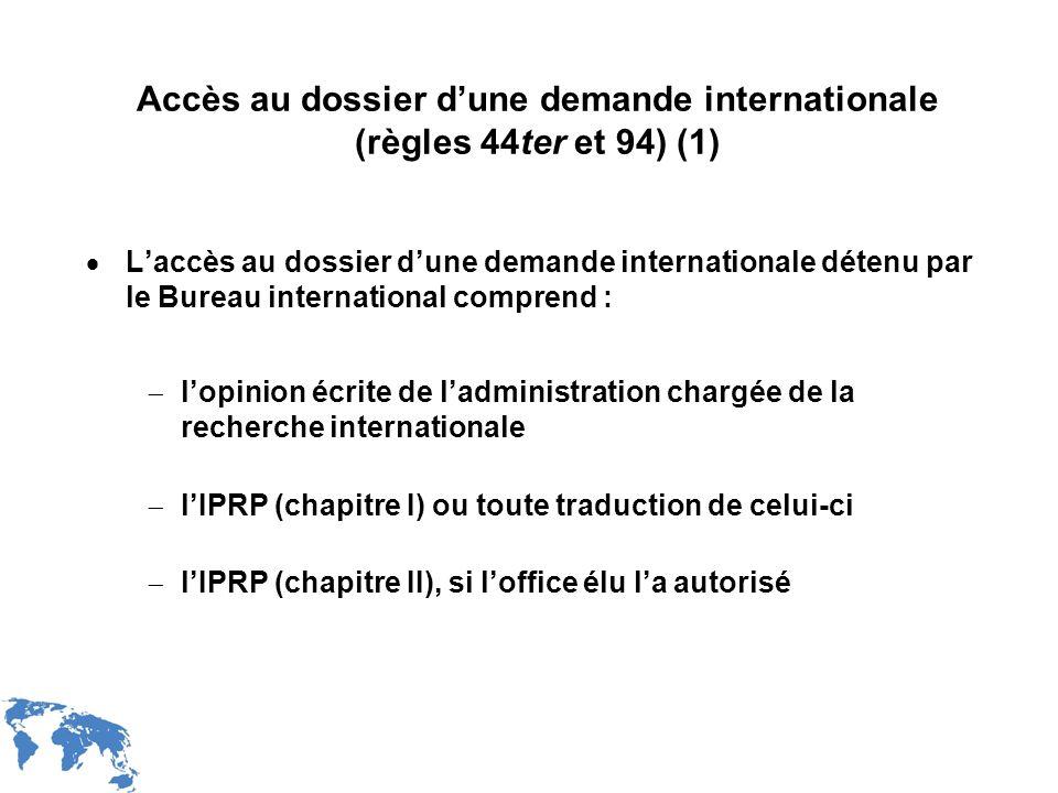 Accès au dossier d'une demande internationale (règles 44ter et 94) (1)