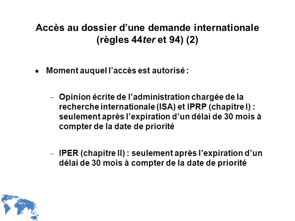 Accès au dossier d'une demande internationale (règles 44ter et 94) (2)