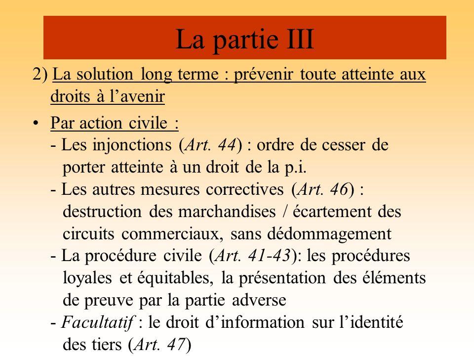 La partie III 2) La solution long terme : prévenir toute atteinte aux droits à l'avenir.