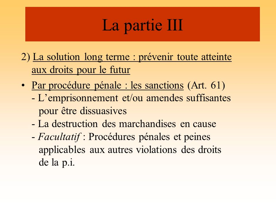 La partie III 2) La solution long terme : prévenir toute atteinte aux droits pour le futur.