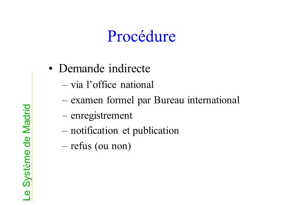 Procédure Demande indirecte via l'office national