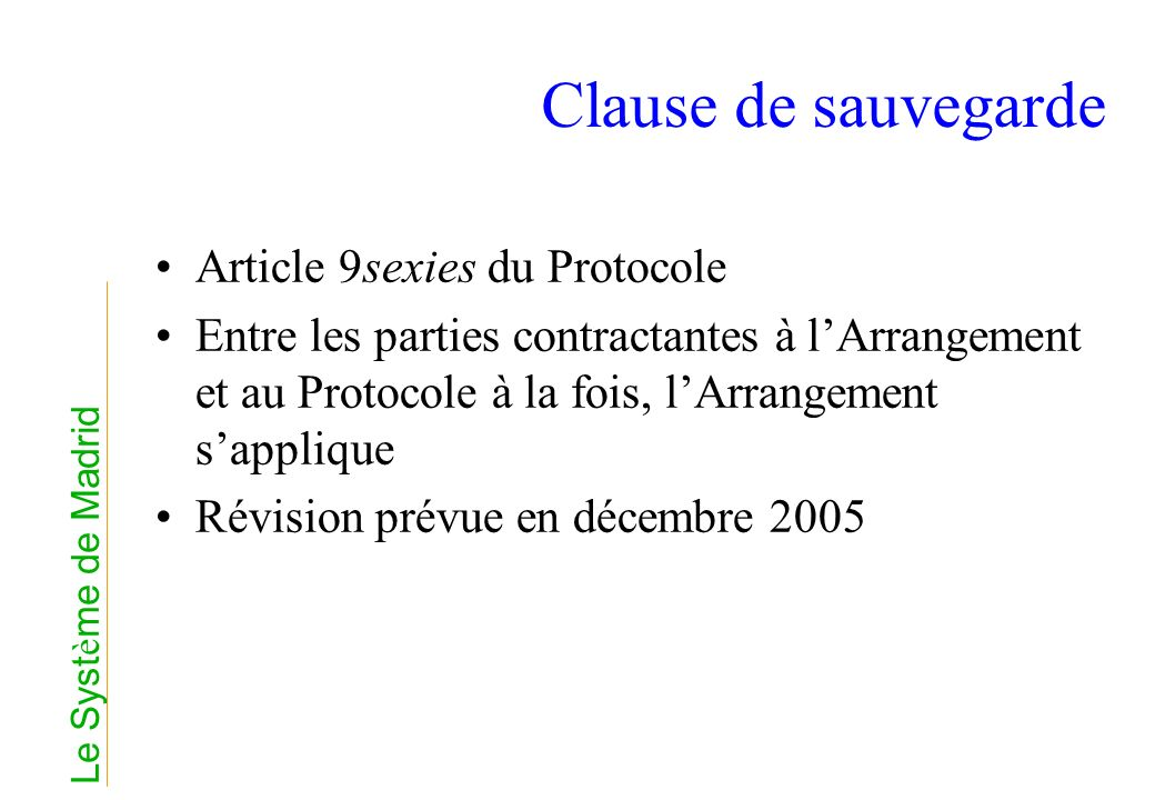 Clause de sauvegarde Article 9sexies du Protocole