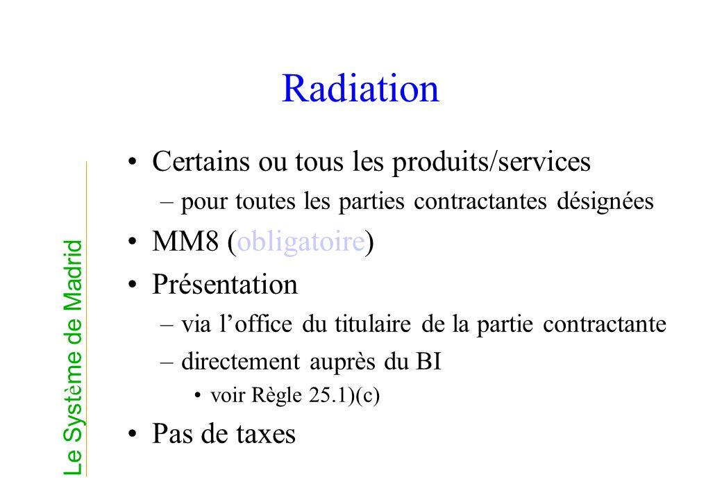 Radiation Certains ou tous les produits/services MM8 (obligatoire)