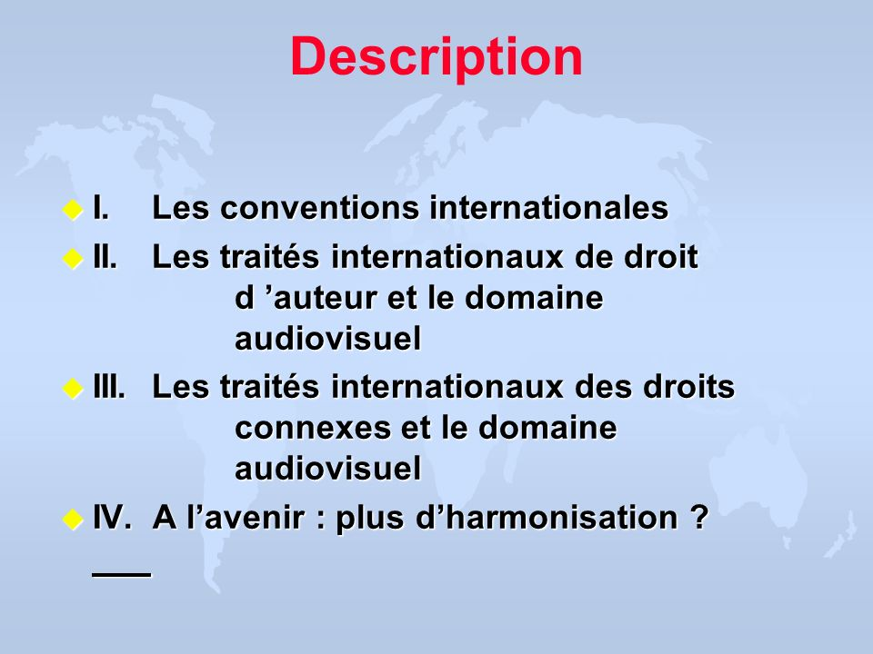 Description I. Les conventions internationales