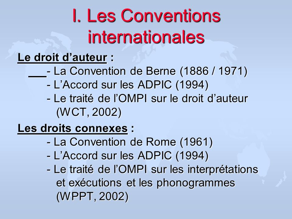 I. Les Conventions internationales