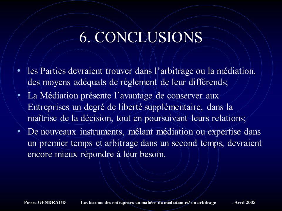 6. CONCLUSIONS les Parties devraient trouver dans l'arbitrage ou la médiation, des moyens adéquats de règlement de leur différends;