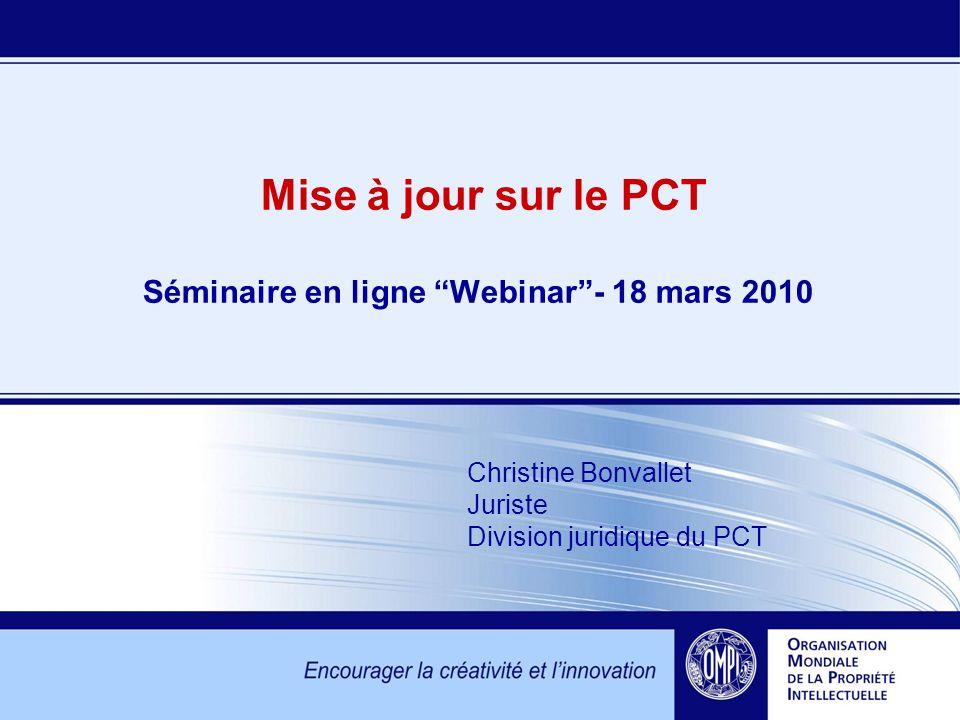 Mise à jour sur le PCT Séminaire en ligne Webinar - 18 mars 2010