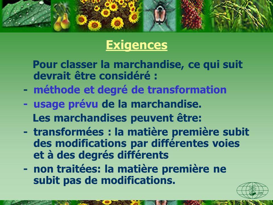 ExigencesPour classer la marchandise, ce qui suit devrait être considéré : - méthode et degré de transformation.