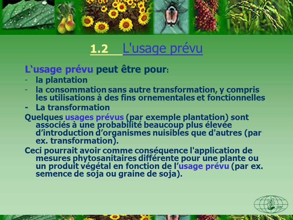 1.2 L usage prévu L'usage prévu peut être pour: la plantation