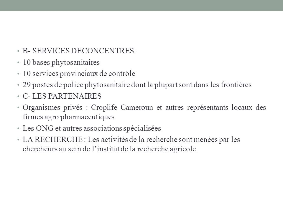 B- SERVICES DECONCENTRES: