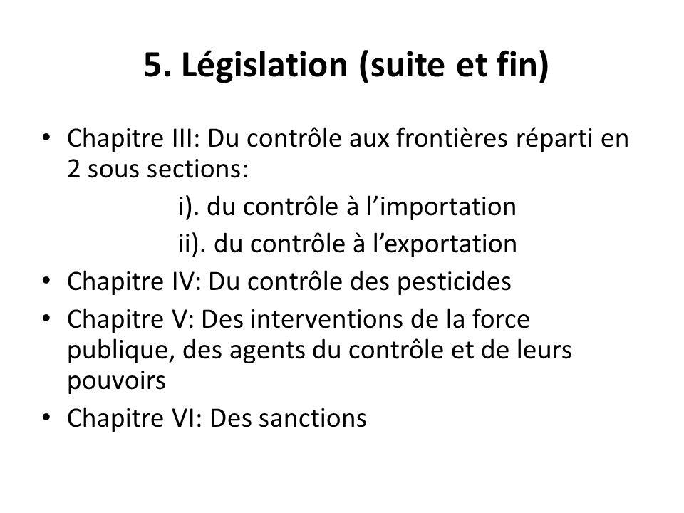 5. Législation (suite et fin)