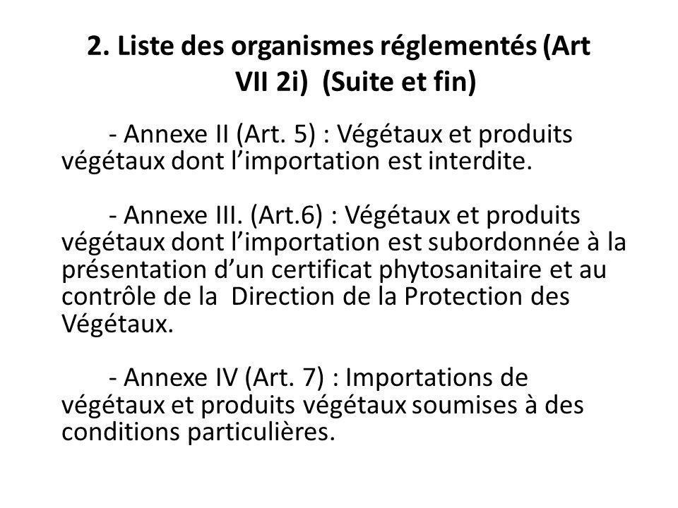 2. Liste des organismes réglementés (Art VII 2i) (Suite et fin)