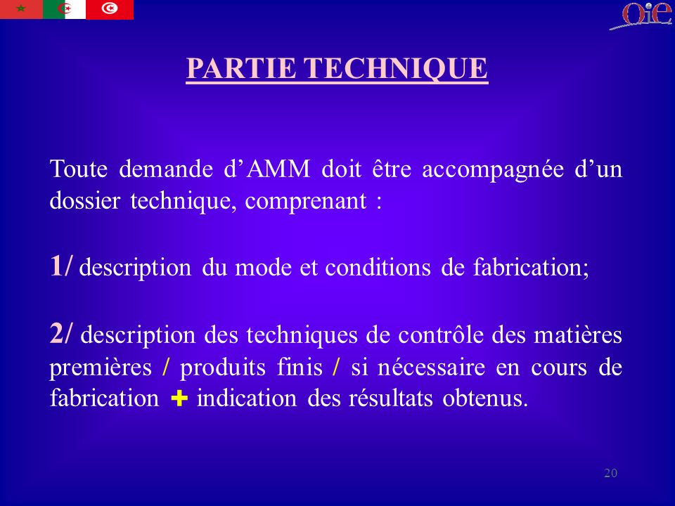 1/ description du mode et conditions de fabrication;