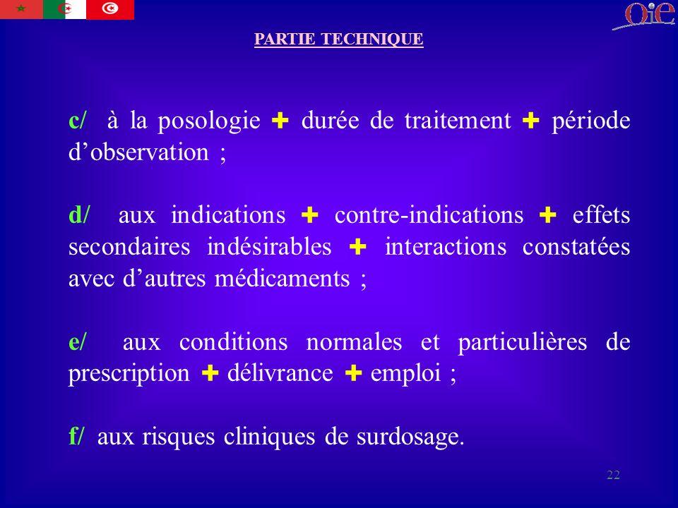 c/ à la posologie  durée de traitement  période d'observation ;