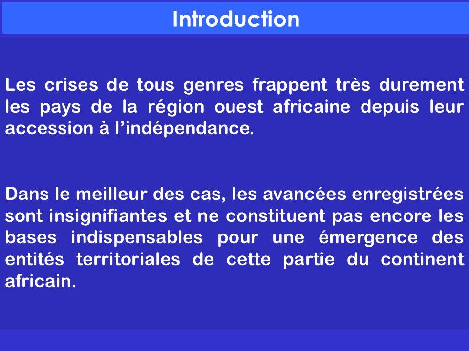 IntroductionLes crises de tous genres frappent très durement les pays de la région ouest africaine depuis leur accession à l'indépendance.