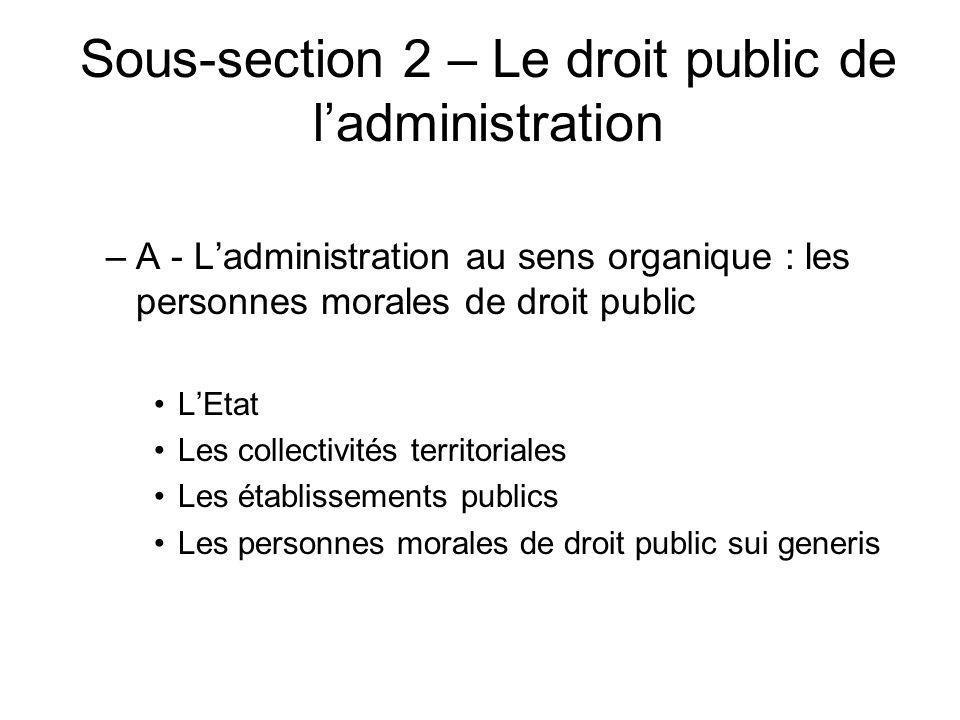 Sous-section 2 – Le droit public de l'administration
