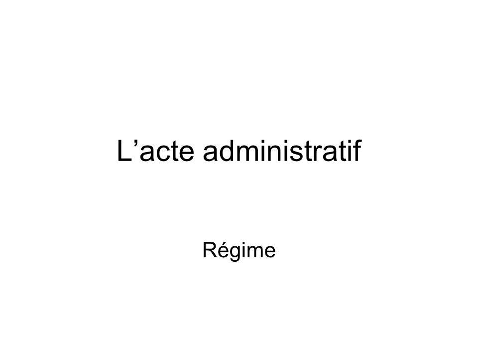 L'acte administratif Régime