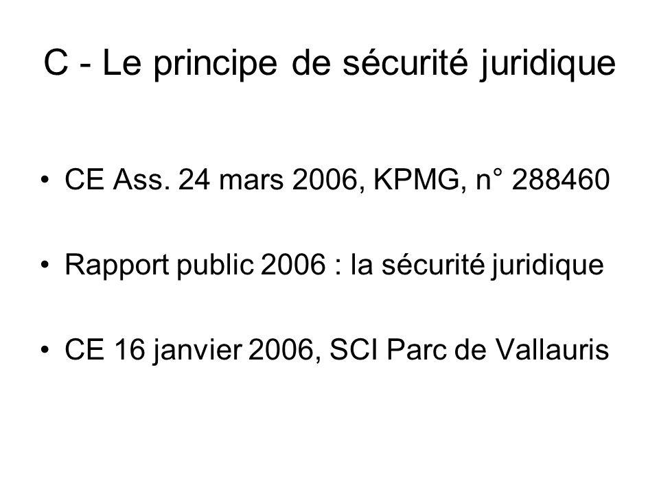 C - Le principe de sécurité juridique