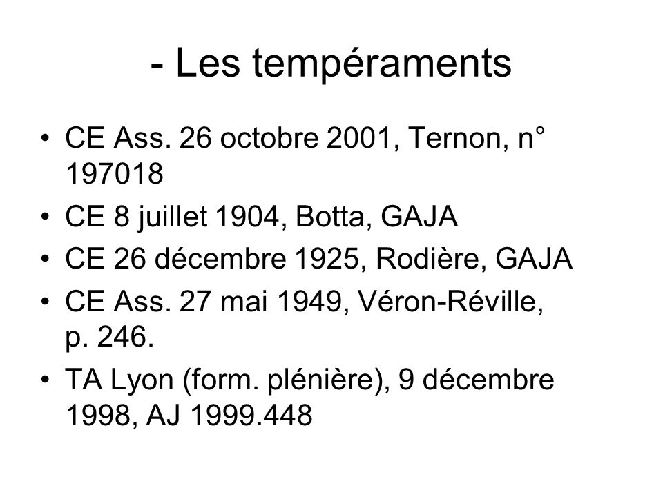 - Les tempéraments CE Ass. 26 octobre 2001, Ternon, n° 197018