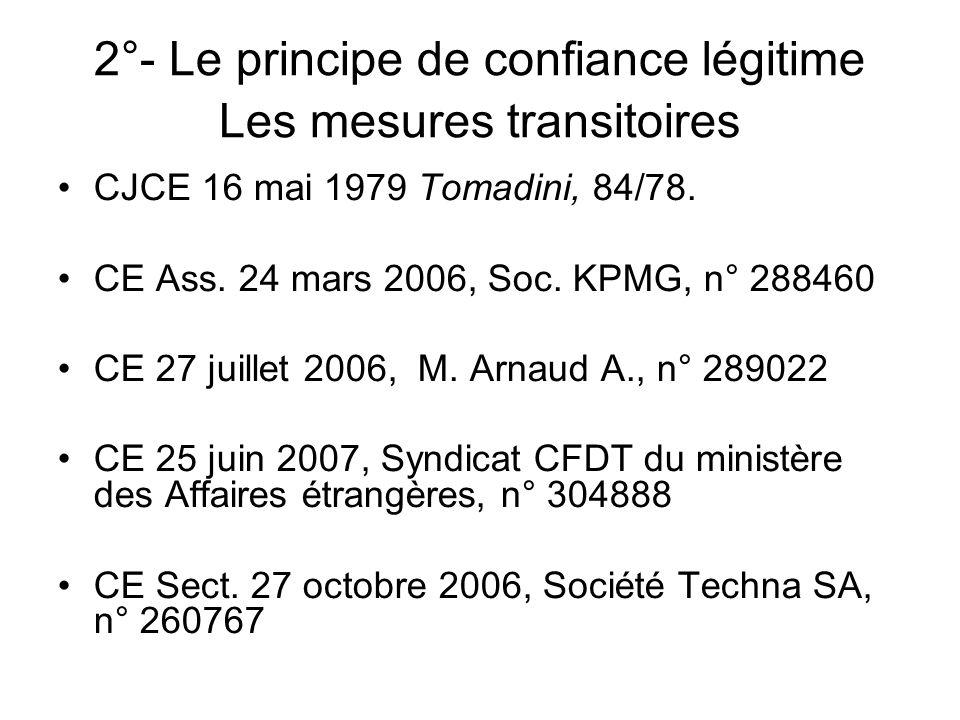 2°- Le principe de confiance légitime Les mesures transitoires