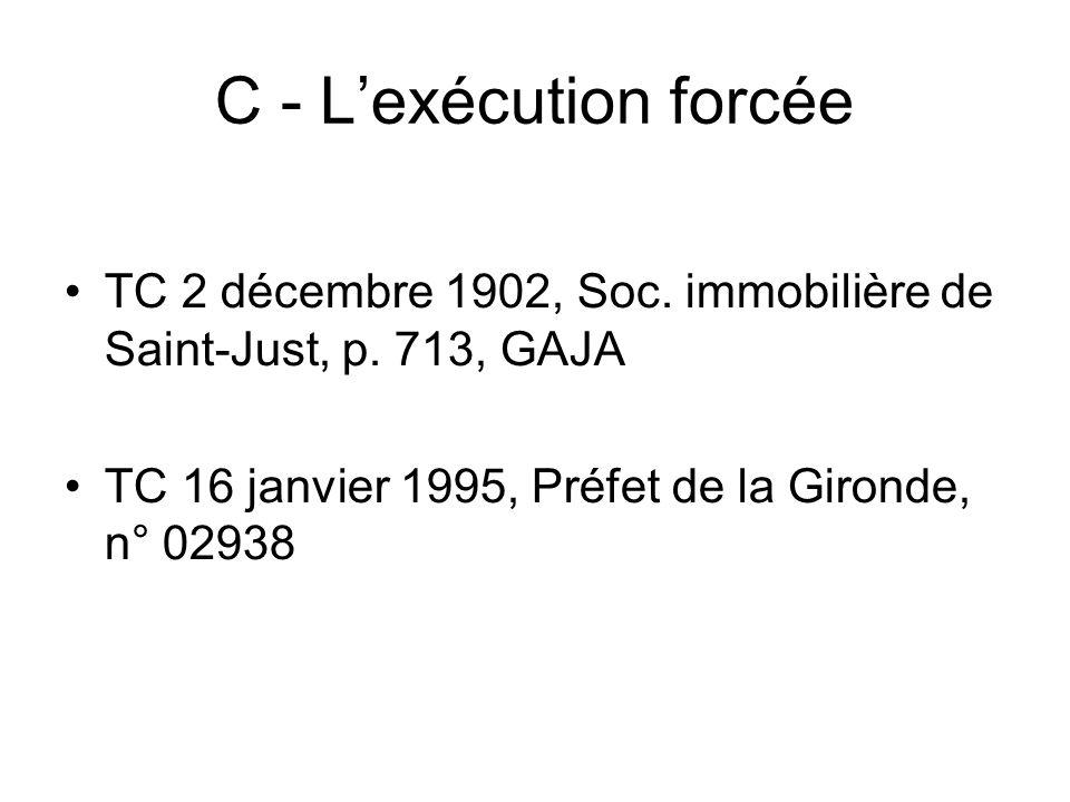 C - L'exécution forcée TC 2 décembre 1902, Soc. immobilière de Saint-Just, p.