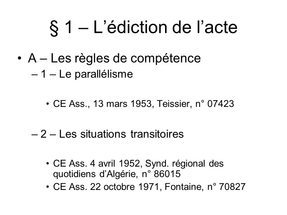 § 1 – L'édiction de l'acte