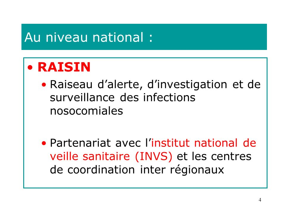 Au niveau national : RAISIN