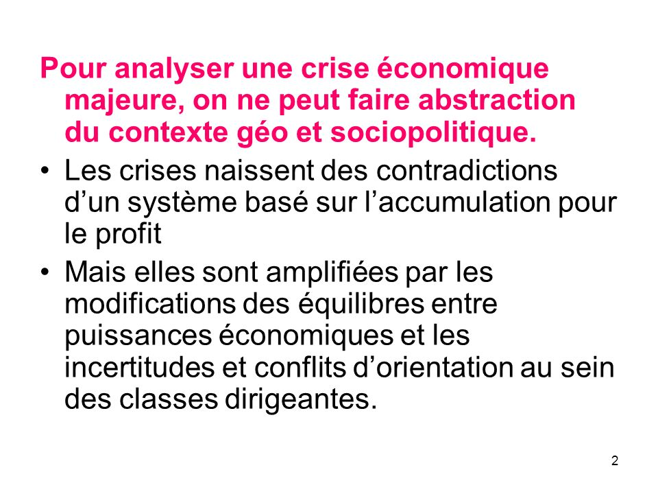 Pour analyser une crise économique majeure, on ne peut faire abstraction du contexte géo et sociopolitique.
