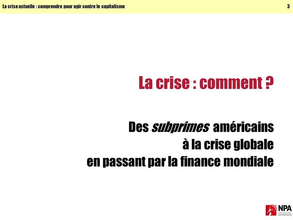 La crise : comment Des subprimes américains à la crise globale