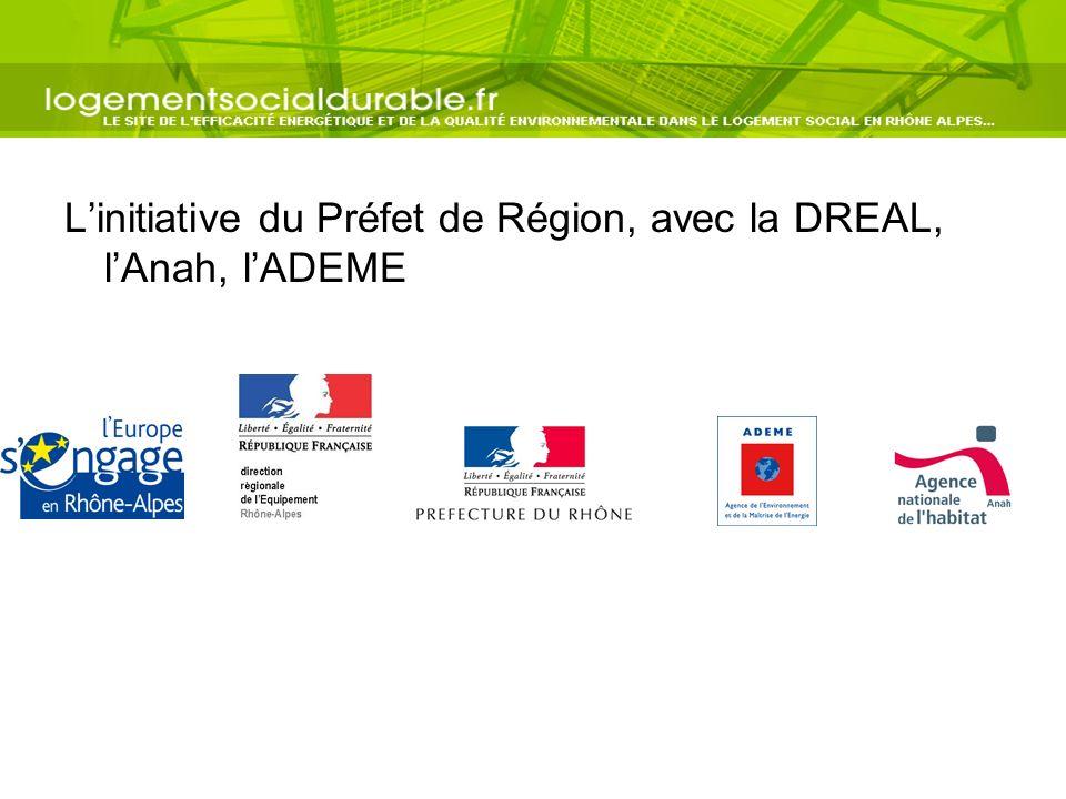 L'initiative du Préfet de Région, avec la DREAL, l'Anah, l'ADEME
