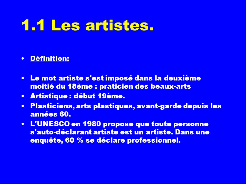 1.1 Les artistes. Définition: