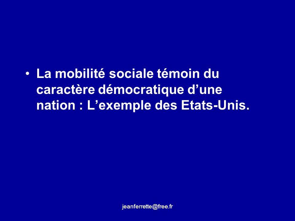 La mobilité sociale témoin du caractère démocratique d'une nation : L'exemple des Etats-Unis.