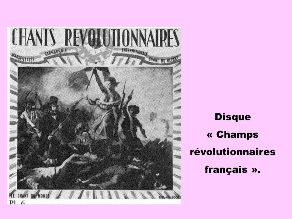 Disque « Champs révolutionnaires français ».