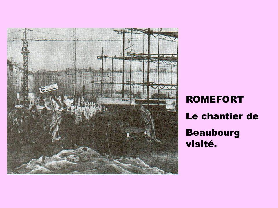 ROMEFORT Le chantier de Beaubourg visité.