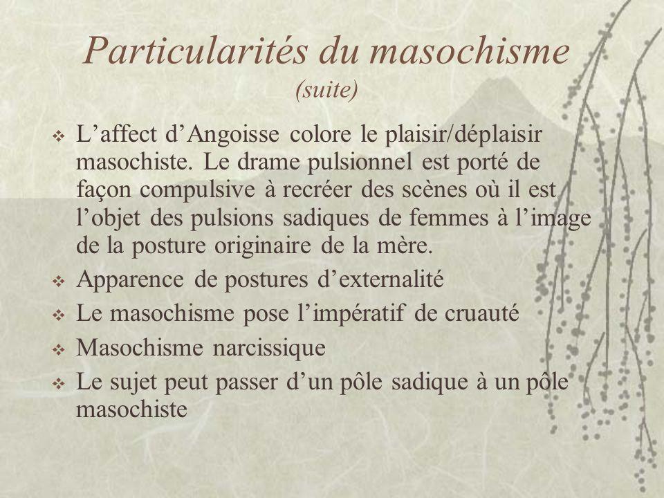 Particularités du masochisme (suite)