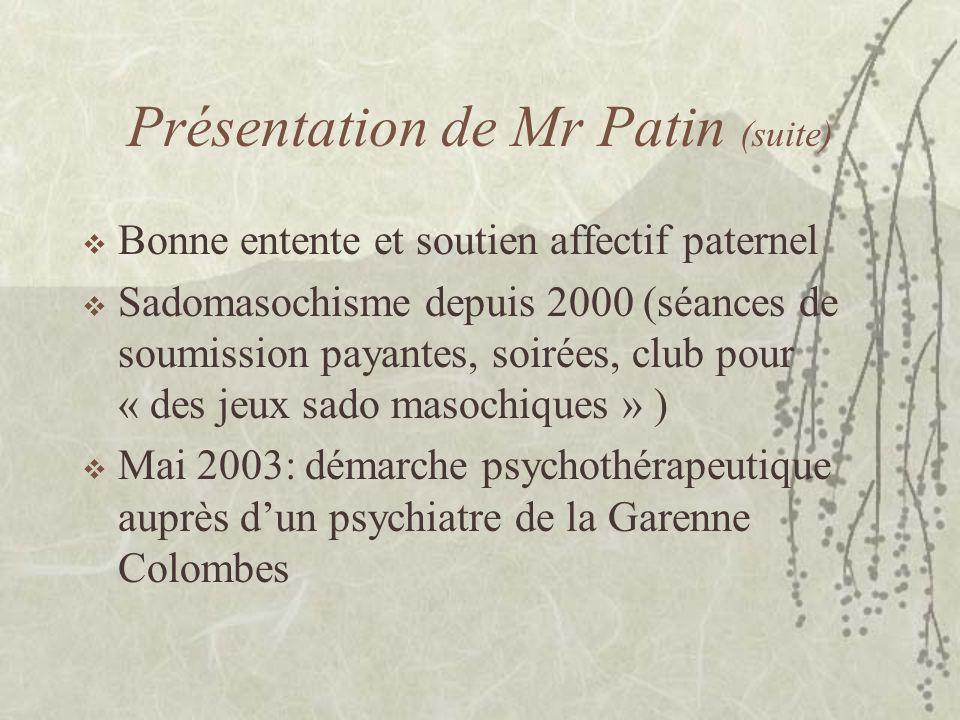 Présentation de Mr Patin (suite)