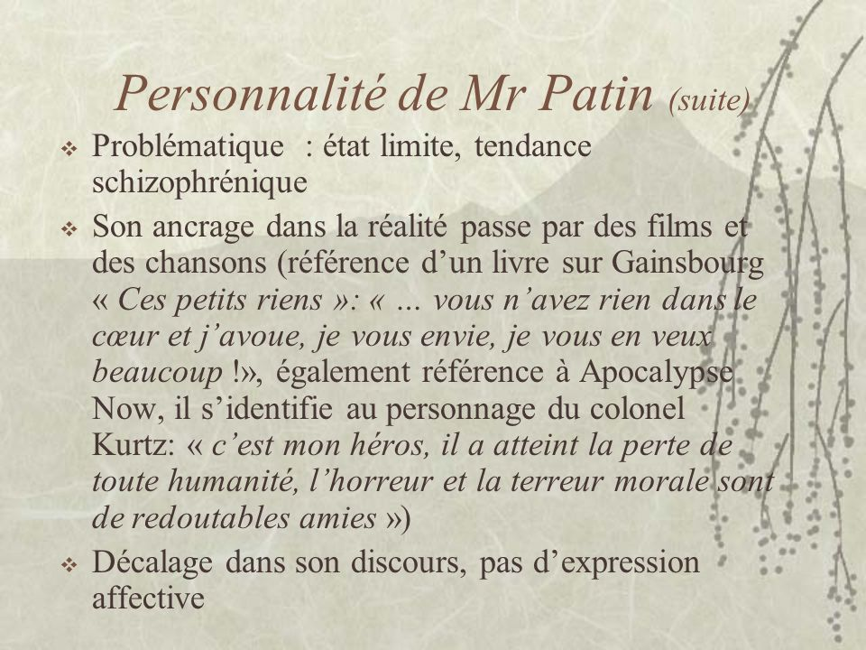 Personnalité de Mr Patin (suite)