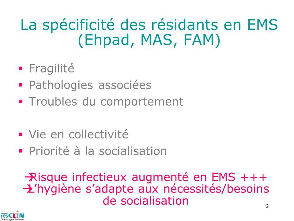 La spécificité des résidants en EMS (Ehpad, MAS, FAM)