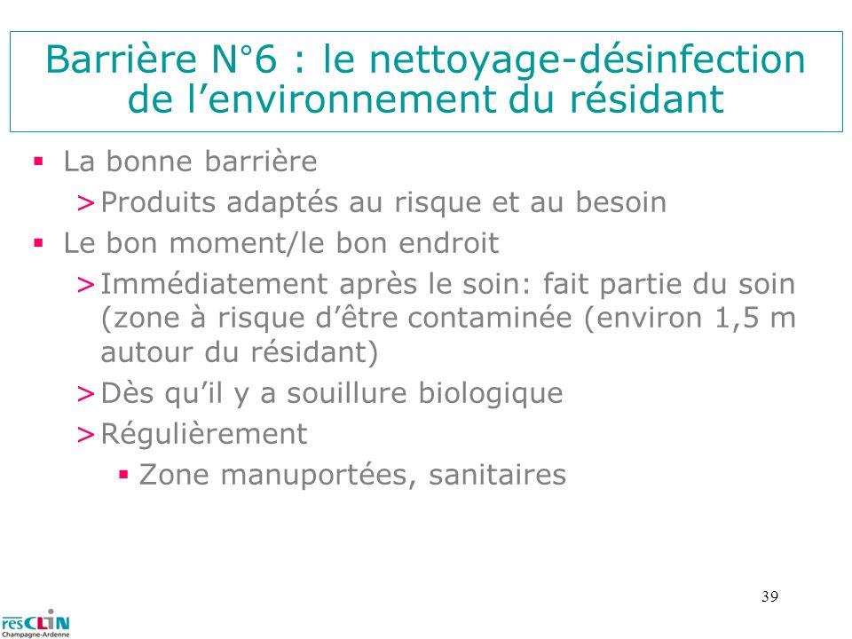 Barrière N°6 : le nettoyage-désinfection de l'environnement du résidant