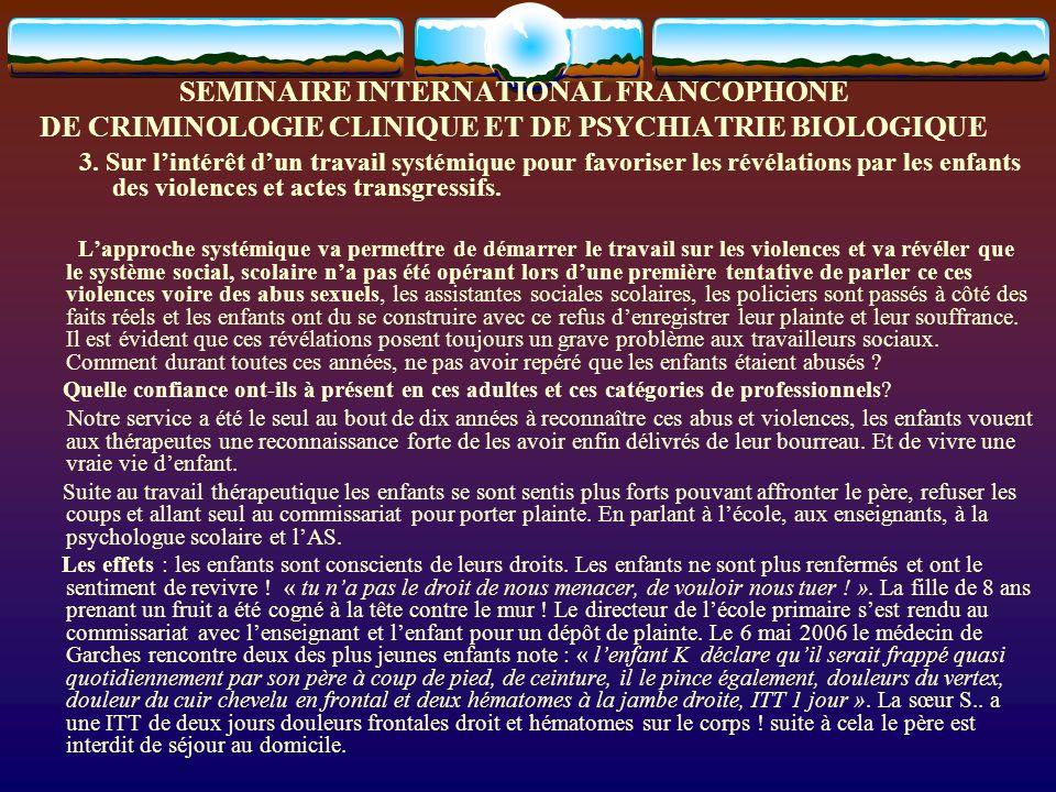 SEMINAIRE INTERNATIONAL FRANCOPHONE DE CRIMINOLOGIE CLINIQUE ET DE PSYCHIATRIE BIOLOGIQUE