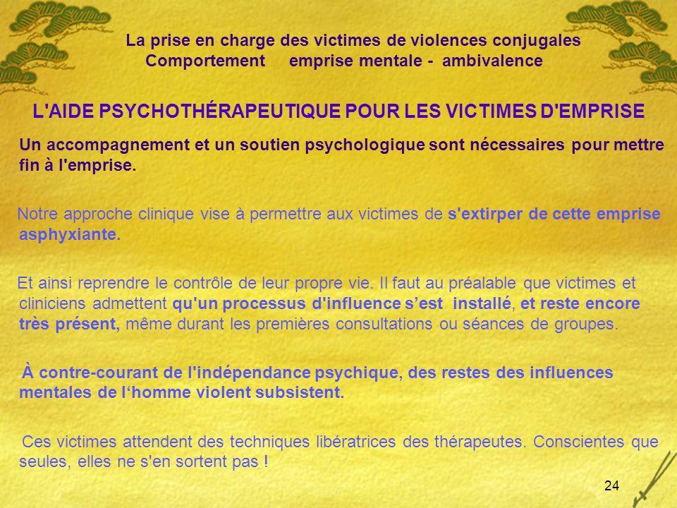 L AIDE PSYCHOTHÉRAPEUTIQUE POUR LES VICTIMES D EMPRISE