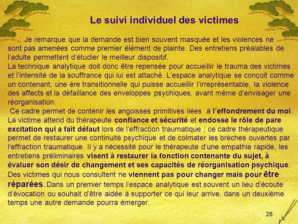 Le suivi individuel des victimes Je remarque que la demande est bien souvent masquée et les violences ne sont pas amenées comme premier élément de plainte.