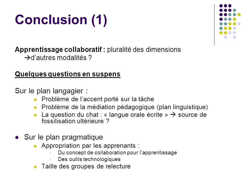 Conclusion (1) Sur le plan langagier : Sur le plan pragmatique