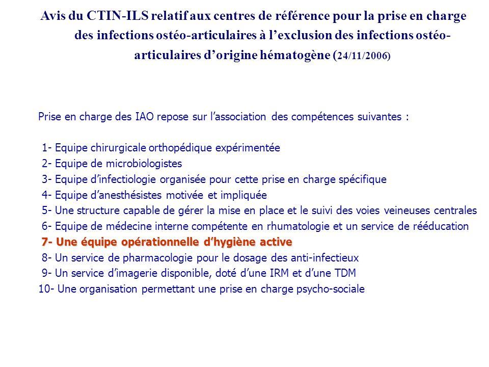 Avis du CTIN-ILS relatif aux centres de référence pour la prise en charge des infections ostéo-articulaires à l'exclusion des infections ostéo-articulaires d'origine hématogène (24/11/2006)