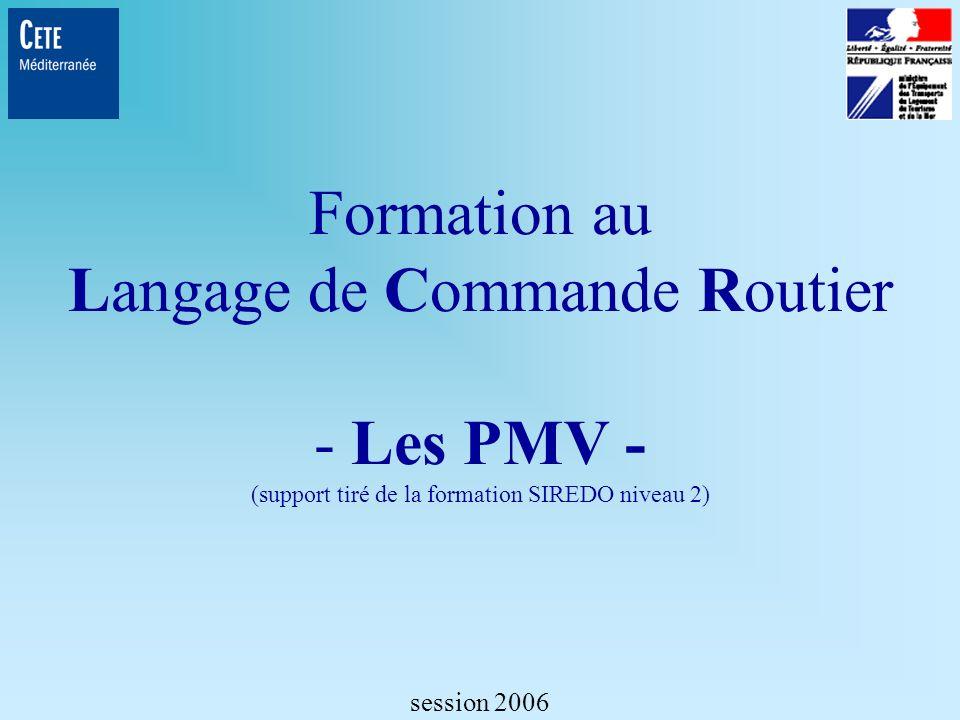 Formation au Langage de Commande Routier - Les PMV - (support tiré de la formation SIREDO niveau 2)