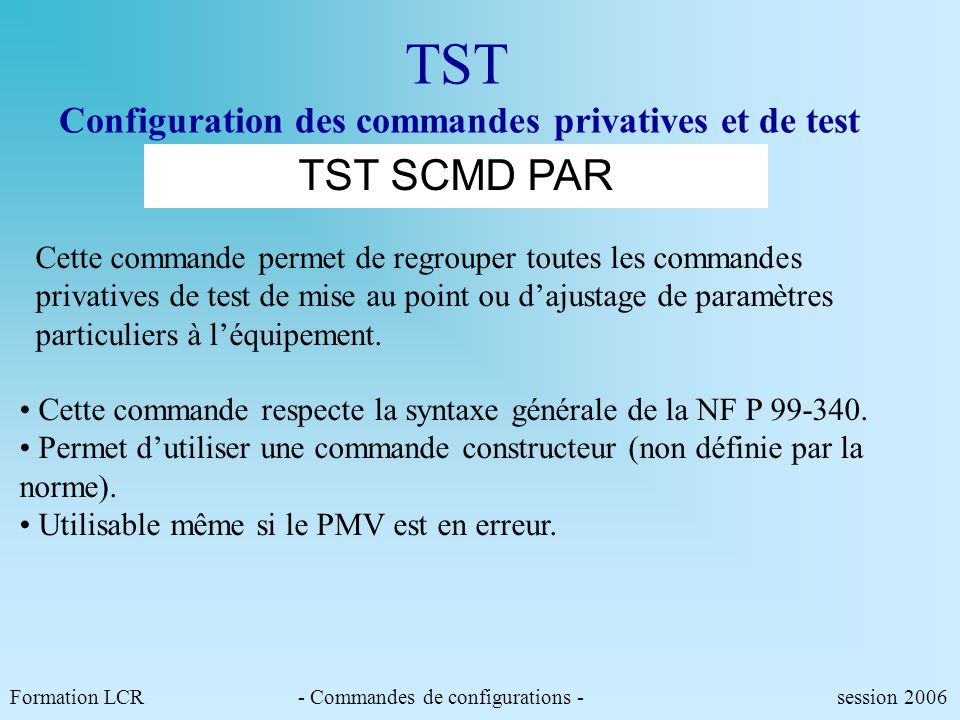 TST Configuration des commandes privatives et de test