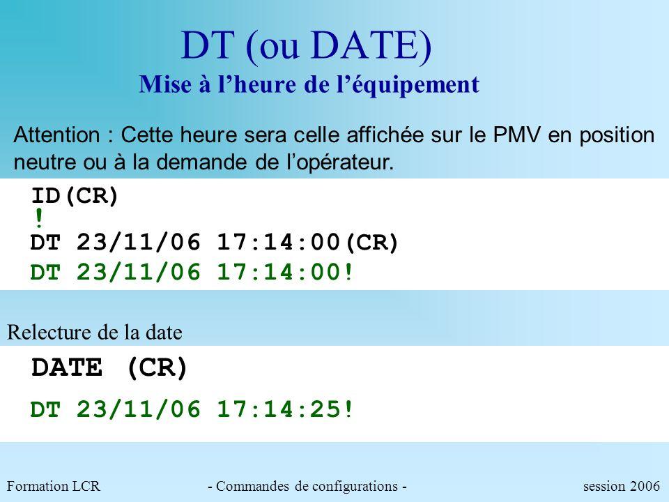 DT (ou DATE) Mise à l'heure de l'équipement