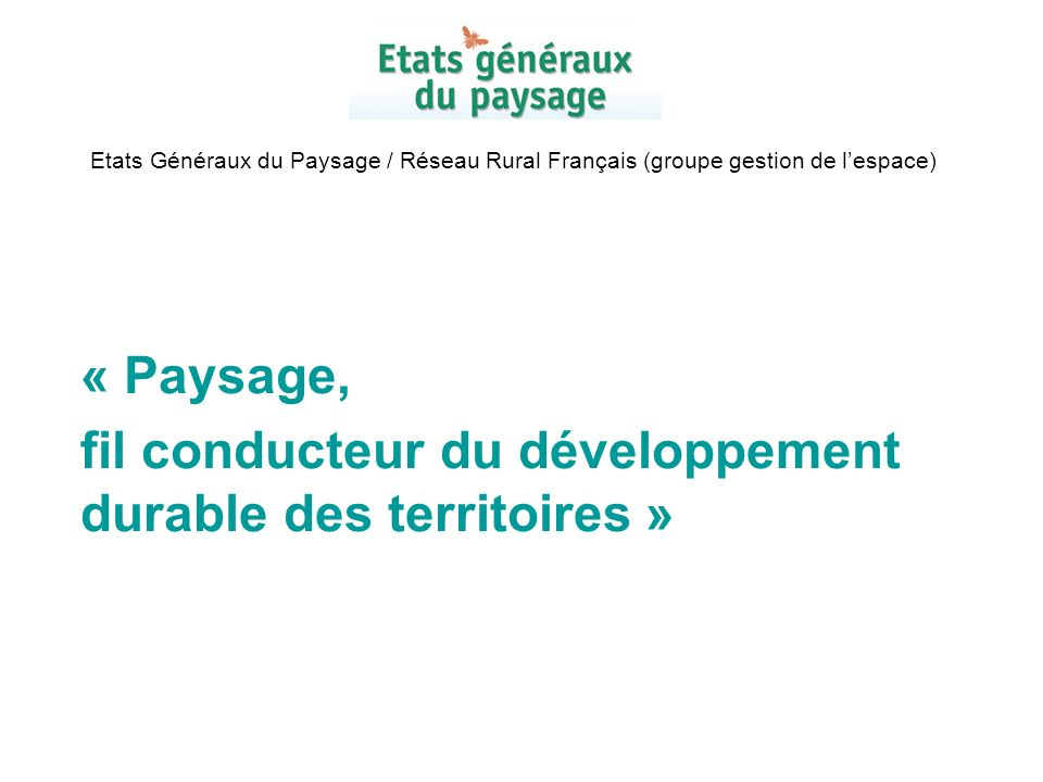 « Paysage, fil conducteur du développement durable des territoires »