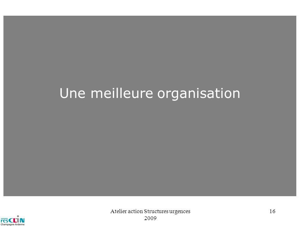 Une meilleure organisation