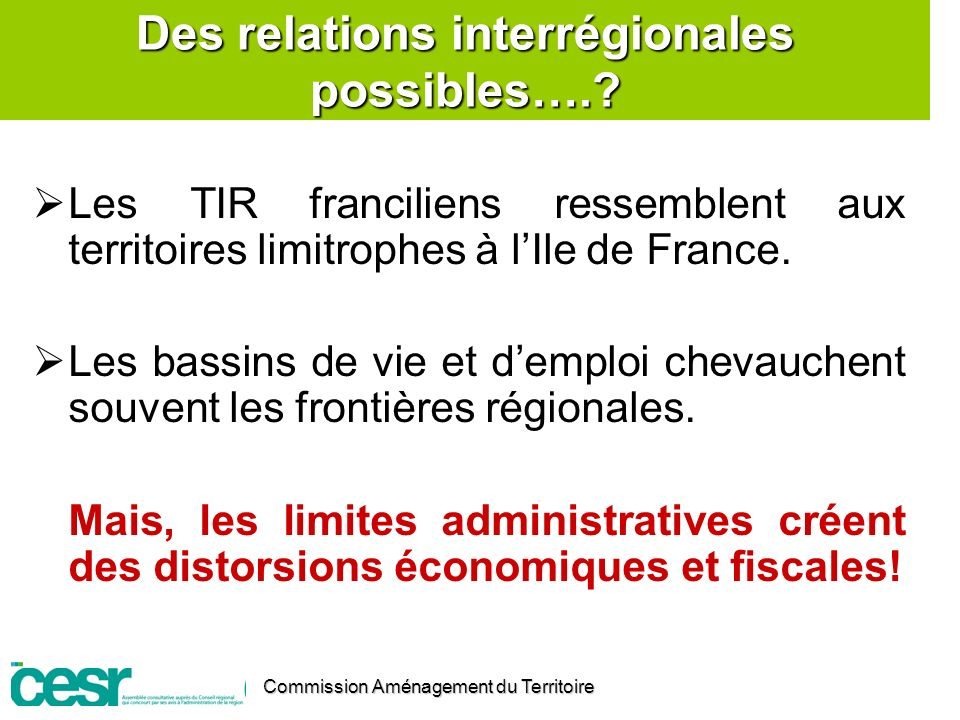 Des relations interrégionales possibles….